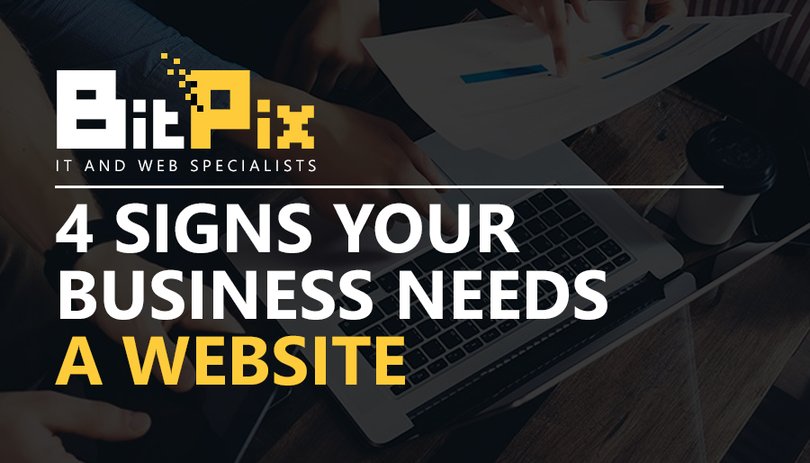 4 Signs Your Business Needs A Website